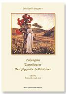 Lohengrin ; Tannhäusser ; Den Flygande Holländaren av Richard Wagner